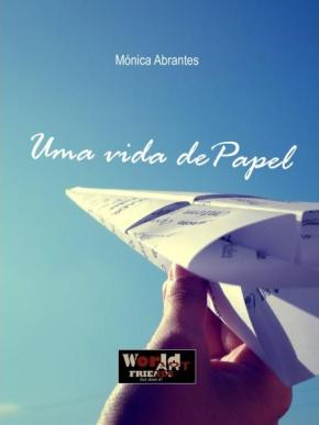 """Livro """"Uma Vida de Papel"""" de MónicaAbrantes"""